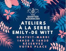 Des ateliers, cet hiver, à la serre Emily-de-Witt!